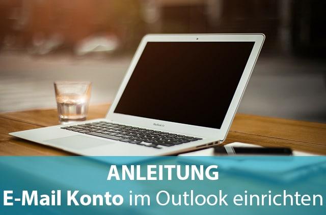 E-Mail Konto im Outlook einrichten